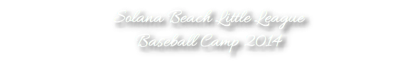 Solana Beach Little League Baseball Camp 2014